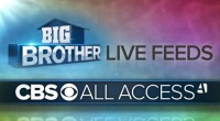 Big Brother Live Feeds only on CBS All Access