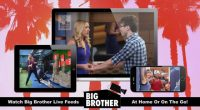 Big Brother Live Feeds on more screens & more devices than ever before