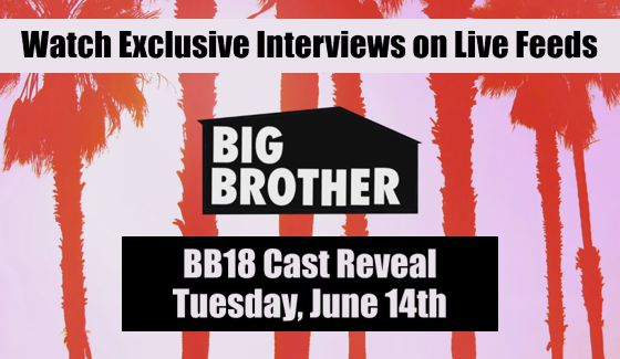 Big Brother 18 Cast Interviews on Live Feeds