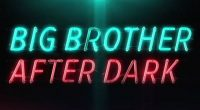Big Brother After Dark returns to Pop