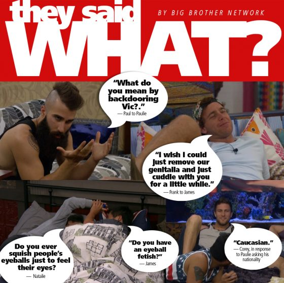 They Said What? BB18 Week 2